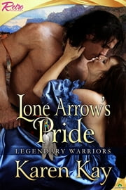 Lone Arrow's Pride ebook by Karen Kay