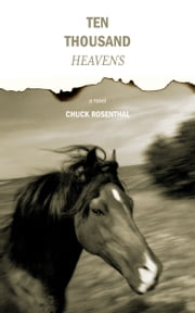 Ten Thousand Heavens ebook by Chuck Rosenthal