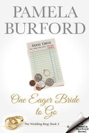 One Eager Bride to Go - The Wedding Ring Series, #3 ebook by Pamela Burford