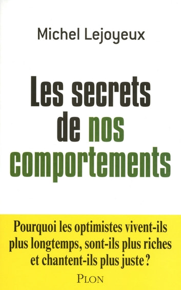 Les secrets de nos comportements ebook by Michel LEJOYEUX