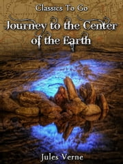 A Journey to the Center of the Earth - Revised Edition of Original Version ebook by Jules Verne