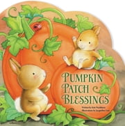 Pumpkin Patch Blessings ebook by Kim Washburn,Jacqueline East