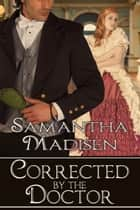Corrected by the Doctor ebook by Samantha Madisen