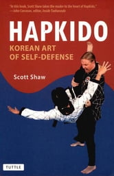 Hapkido - Korean Art of Self-Defense ebook by Scott Shaw