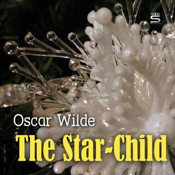 The Star-Child audiobook by Oscar Wilde