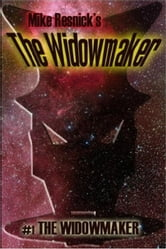 The Widowmaker - The Widowmaker, #1 ebook by Mike Resnick