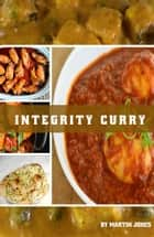 Integrity Curry ebook by Martin Jones