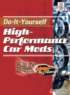 Do-It-Yourself High Performance Car Mods ebook by Matt Cramer