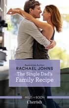 The Single Dad's Family Recipe ebook by Rachael Johns