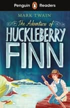 Penguin Readers Level 2: The Adventures of Huckleberry Finn (ELT Graded Reader) ebook by Mark Twain