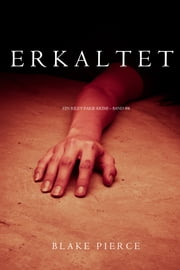 Erkaltet (ein Riley Paige Krimi – Band #8) ebook by Blake Pierce
