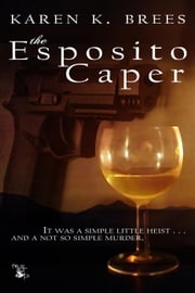 The Esposito Caper ebook by Karen K. Brees