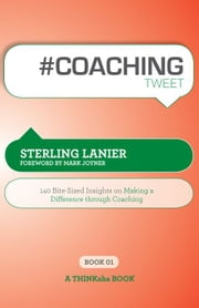 #COACHING tweet Book01 ebook by Sterling Lanier, Edited by Rajesh Setty