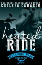 Heated Ride - Hellions Motorcycle Club ebook by Chelsea Camaron