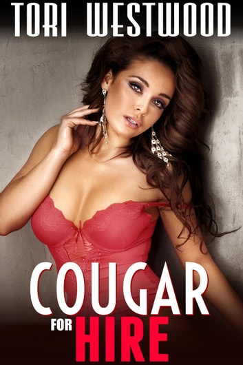 Cougar for Hire (Femdom Threesome Menage with Younger Couple) ebook by Tori Westwood