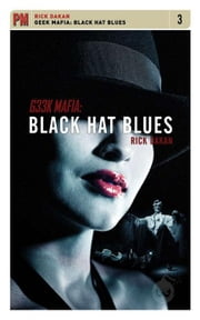 Geek Mafia: Black Hat Blues ebook by Dakan, Rick
