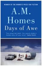 Days of Awe ebook by A.M. Homes