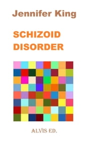 Schizoid Disorder ebook by Jennifer King