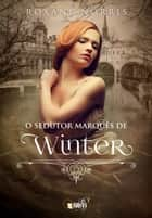O sedutor marquês de Winter ebook by Roxane Norris