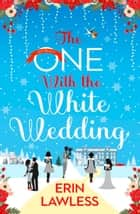 The One with the White Wedding (Bridesmaids, Book 4) eBook by Erin Lawless