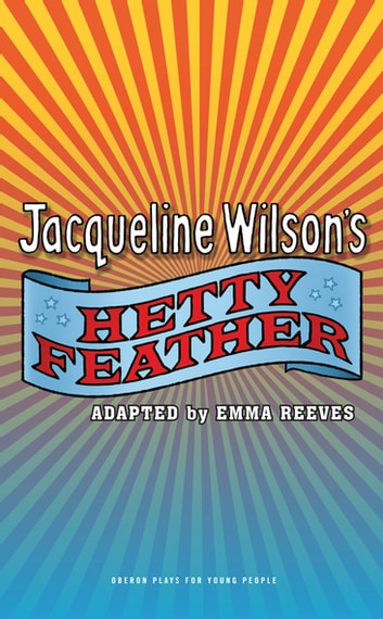 Hetty Feather ebook by Emma Reeves,Jacqueline Wilson