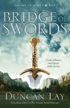 Bridge of Swords ebook by Duncan Lay