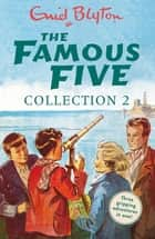 The Famous Five Collection 2 - Books 4-6 ebook by Enid Blyton