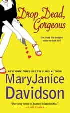 Drop Dead, Gorgeous ebook by MaryJanice Davidson
