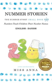 The Number Story 1 NUMMER STORIEN - Small Book One English-Danish e-bog by Anna Miss