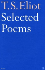 Selected Poems of T. S. Eliot ebook by T. S. Eliot