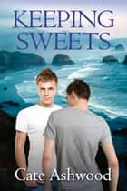 Keeping Sweets ebook by Cate Ashwood