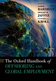 The Oxford Handbook of Offshoring and Global Employment ebook by Ashok Bardhan,Dwight M. Jaffee,Cynthia A. Kroll