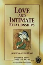 Love and Intimate Relationships ebook by Norman M. Brown,Ellen S. Amatea