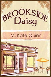 Brookside Daisy ebook by M. Kate Quinn