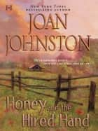 Honey and the Hired Hand ebook by Joan Johnston