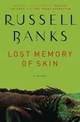 Lost Memory of Skin ebook by Russell Banks