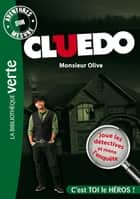 Aventures sur Mesure - Cluedo 03, Monsieur Olive ebook by Michel Leydier