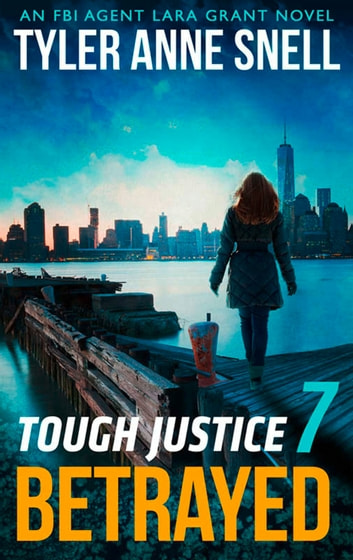 Tough Justice: Betrayed (Part 7 Of 8) (Tough Justice, Book 7) eBook by Tyler Anne Snell