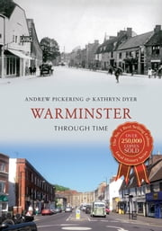 Warminster Through Time ebook by Andrew Pickering