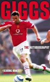 Giggs - The Autobiography ebook by Ryan Giggs,Joe Lovejoy