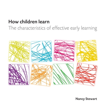 How Children Learn - The Characteristics of Effective Early Learning ebook by Nancy Stewart