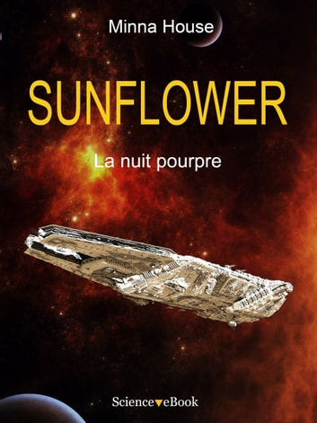 SUNFLOWER - La nuit pourpre - Saison 1 Episode 6 ebook by Minna House