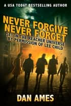 Never Forgive, Never Forget ebook by Dan Ames