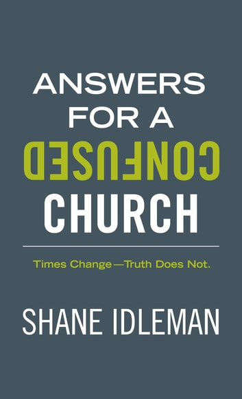 Answers For A Confused Church ebook by Shane Idleman
