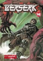 Berserk Volume 16 ebook by Kentaro Miura