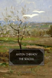 The Seagull - A play in four acts ebook by Anton Chekhov