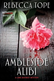 The Ambleside Alibi - A Lake District Mystery ebook by Rebecca Tope