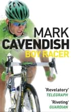 Boy Racer ebook by Mark Cavendish