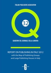 Report on publishing in Italy in 2012 ebook by Giovanni Peresson,Lorenza Biava,Elena Vergine,Alessandra Mutti