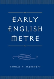 Early English Metre ebook by Thomas A. Bredehoft